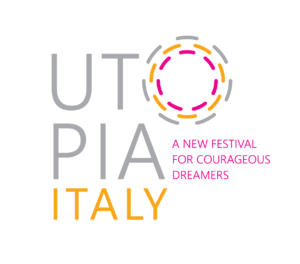 'UTOPIA, ITALY - A new festival for courageous dreamers' @ Pisa, Florence, Lucca & Livorno